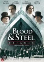 Blood & Steel  Titanic