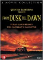 From Dusk Till Dawn 2&3
