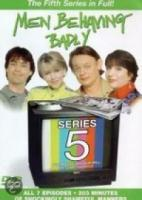 Men Behaving Badly  Serie 5