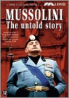 Mussolini  The Untold Story