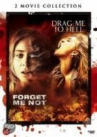 Drag Me To Hell|Forget Me Not