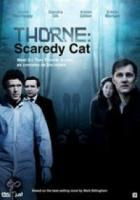 Thorne  Serie 2: Scaredy Cat