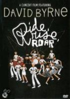 David Byrne  Ride, Rise, Roar