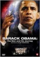 Barack Obama  The Man And His Journey