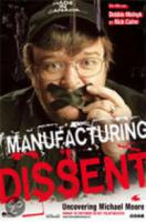 Manufacturing Dissent  Uncovering Michael Moore