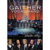 Gaither Vocal Band  Better Day