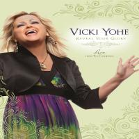 Vicki Yohe  Reveal Your Glory:Live