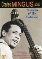 Charles Mingus  Triumph Of The Underdog