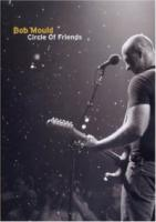 Bob Mould  Circle Of Friends (Import)  Live