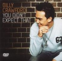 Billy Crawford  You Didn't Expect..Dvd S (Import)