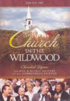 Bill Gaither & Gloria  Church In The Wildwood (Import)