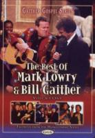 The Best of Mark Lowry & Bill Gaither Vol. 1