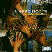 Nappy Roots  Wooden Leather