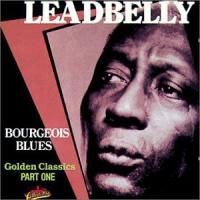 Leadbelly  Bourgeois blues (CD)