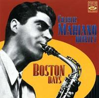 Mariano, Charlie Quintet  Boston Days (CD)