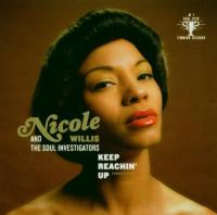 Willis, Nicole & The Soul  Keep reaching up (CD)