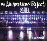 AllAmerican Rejects  I wanna 2tr (CDS)