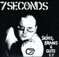 Seven Seconds  Skins, brains & guts