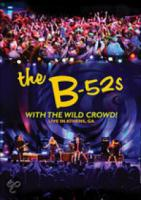 B 52's  With The Wild Crowd
