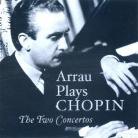Arrau Plays Chopin The  Two Concerto