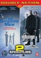 Shadow Men|Xchange