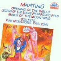 Martinu: Opening of the Wells, etc