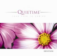 Quietime: Be Still: Your Turn To Unwind