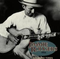 Rodgers, Jimmie  No hard times 1932 (CD)