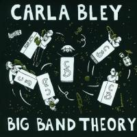 Bley, Carla  Big bang theory (CD)