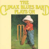 Climax Blues Band  Plays on (CD)