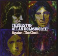 Holdsworth, Allan  Against the clockbest of (2CD)