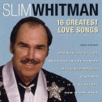 Whitman, Slim  16 greatest love songs (CD)