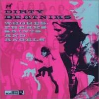 Dirty Beatniks  Whores freaks saints & an (12MLP)