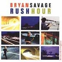Savage, Bryan  Rush hour (CD)