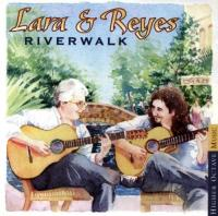 Lara & Reyes  Riverwalk (CD)
