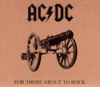 Ac|Dc  For those about to rock