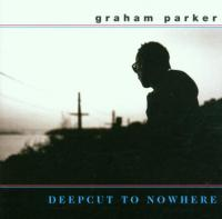 Parker, Graham  Deepcut to nowhere 12tr. (CD)