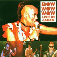 Bow Wow Wow  Live in japan (CD)