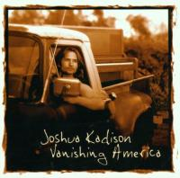 Kadison, Joshua  Vanishing america (CD)