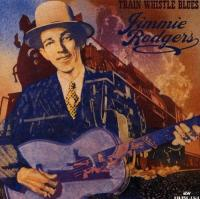 Rodgers, Jimmie  Train whistle blues (CD)