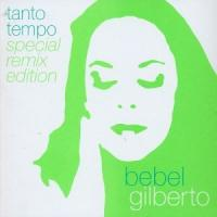 Gilberto, Bebel  Tanto tempo|special remix (2CD)