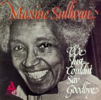 Sullivan, Maxine  We just couldn't say.. (CD)