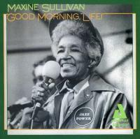 Sullivan, Maxine  Good morning life (CD)