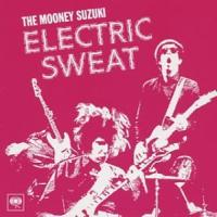 Mooney Suzuki  Electric sweat + 5 (CD)