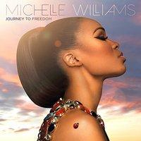 Michelle Williams  Journey to Freedom ( CD)