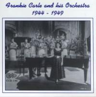 Carle, Frankie  And his orchestra 194449 (CD)