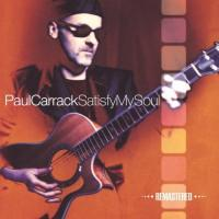 Paul Carrack  Satisfy my soul remast (CD)