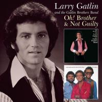 Gatlin, Larry|Gatlin Brot  Oh! brother|not guilty (CD)