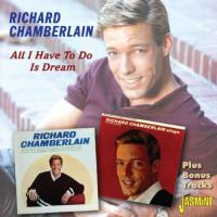 Chamberlain, Richard  All i have to do is dream (CD)