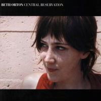 Orton, Beth  Central reservation hq (2LP)